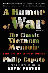 Fortieth Anniversary Edition of A RUMOR OF WAR, reissued summer 2017.